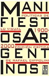 Papel MANIFIESTOS ARGENTINOS POLITICAS DE LO VISUAL 1900-2000
