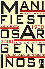 Papel Manifiestos Argentinos. Politicas De Lo Visual 1900 - 2000