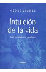 Papel INTUICION DE LA VIDA (CUATRO CAPITULOS DE METAFISICA)