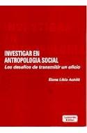 Papel INVESTIGAR EN ANTROPOLOGIA SOCIAL LOS DESAFIOS DE TRANSMITIR UN OFICIO