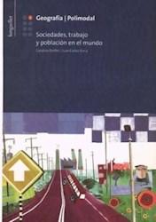 Papel Geografia 2 Longseller - Sociedades Trabajo Y Poblacion En El Mundo