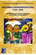Papel HISTORIA LATINOAMERICANA 1700-2005 SOCIEDADES CULTURAS PROCESOS POLITICOS Y ECONOMICOS (RUSTICA)