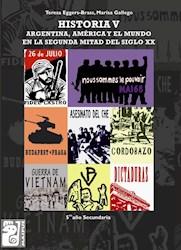 Papel Historia V Argentina America Y El Mundo En La 2ºMitad S Xx