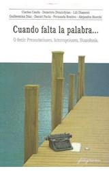 Papel CUANDO FALTA LA PALABRA...O DECIR: PRESENTACIONES, INTERRUPC
