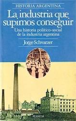 Libro La Industria Que Supimos Conseguir