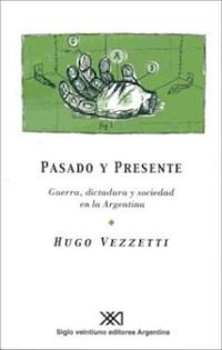 Libro Pasado Y Presente  Guerra Dictadura Y Sociedad En La Argentina