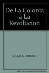 Libro De La Colonia A La Revolucion