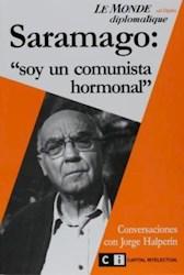 Papel Saramago Soy Un Comunista Hormonal