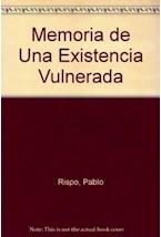 Papel MEMORIA DE UNA EXISTENCIA VULNERADA