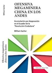Libro Ofensiva Megaminera China En Los Andes