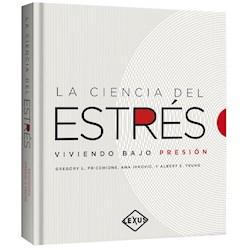Libro La Ciencia Del Estres : Viviendo Bajo Presion
