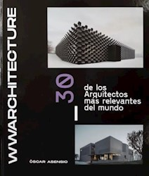 Libro Wwwarchitecture : 30 De Los Arquitectos Mas Relevantes Del Mundo