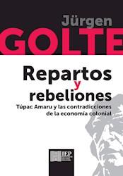 Libro Repartos Y Rebeliones: Tupac Amaru Y Las Contradi