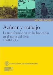 Libro Azucar Y Trabajo. La Transformacion De Las Hacie
