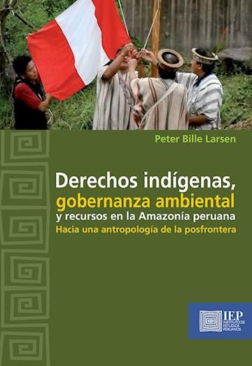 Papel Derechos Indígenas, Gobernanza Ambiental Y Recursos En La Amazonía Peruana: