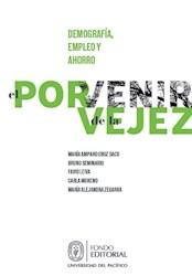 Libro El Porvenir De La Vejez: Demografia, Empleo Y Aho