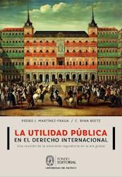 Libro La Utilidad Publica En El Derecho Internacional