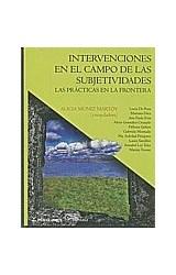 Papel INTERVENCIONES EN EL CAMPO DE LAS SUBJETIVIDADES LAS PRACTIC