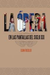 Libro La Opera En Las Pantallas Del Siglo Xxi