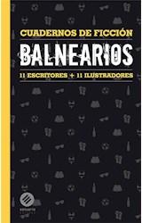 Papel Balnearios . Cuadernos De Ficcion Vi