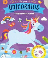 Libro Super Pinta Y Pega Magicos Unicornios