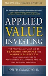 E-book Applied Value Investing : The Practical Application of Benjamin Graham and Warren Buffett`s Valuation Principles to Acquisitions, Catastrophe Pricing and Business Execution