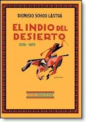 Papel El Indio Del Desierto (1535-1879)