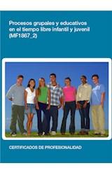E-book MF1867_2 - Procesos grupales y educativos en el tiempo libre infantil y juvenil