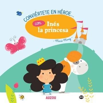 Papel Conviértete En Héroe - Con Inés La Princesa