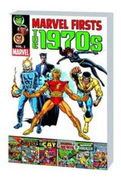 Comic Marvel Firsts 1970S Tpb Vol. 01