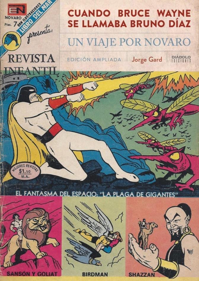 Libro Cuando Bruce Wayne Se Llamaba Bruno Díaz. Un Viaje Por Novaro. Nueva Edición Ampliada