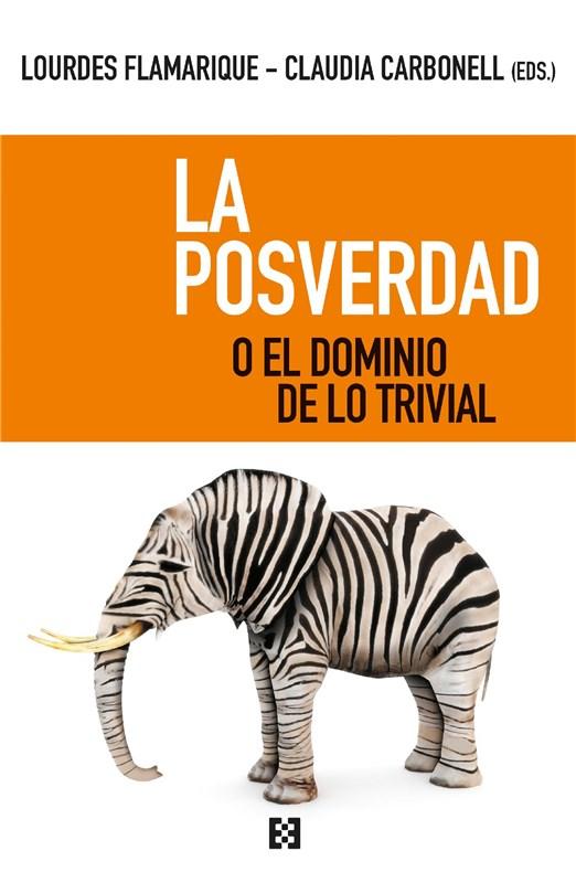 E-book La Posverdad O El Dominio De Lo Trivial