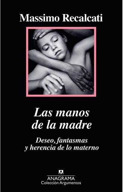 Papel Manos De La Madre. Deseo, Fantasmas Y Herencia De Lo Mat, La