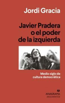 Papel Javier Pradera O El Poder De La Izquierda