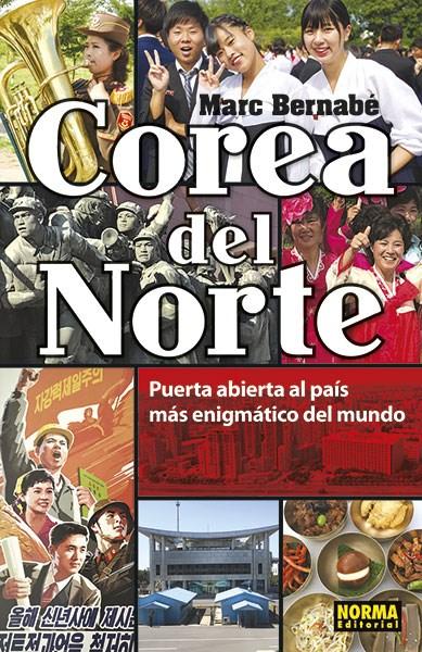 Libro Corea Del Norte. Puerta Abierta Al Pais Mas Enigmatico Del Mundo