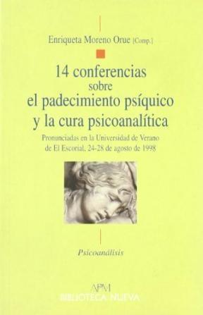 14 CONFERENCIAS SOBRE EL PADECIMIENTO PSÍQUICO Y LA CURA PSICOANALÍTICA