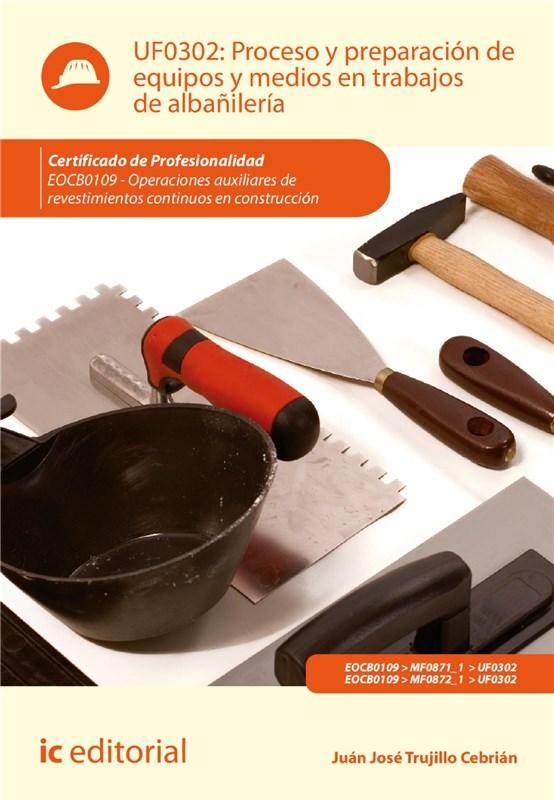 E-book Proceso Y Preparación De Equipos Y Medios En Trabajos De Albañilería. Eocb0109