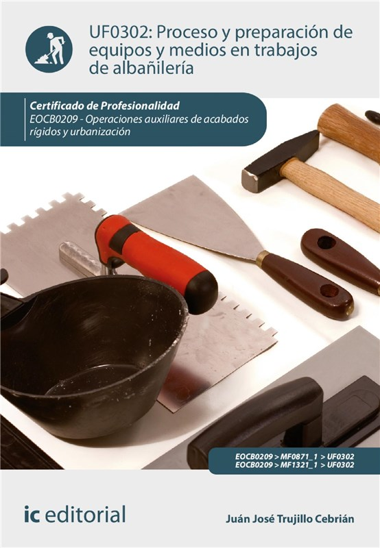 E-book Proceso Y Preparación De Equipos Y Medios En Trabajos De Albañilería. Eocb0209