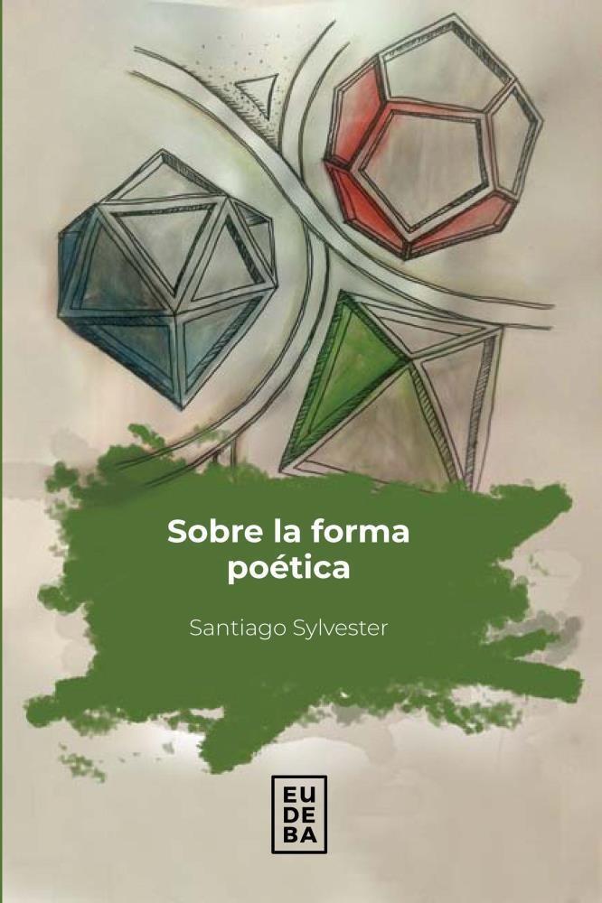 Editorial Eudeba   Sobre la forma poética por Sylvester, Santiago ...