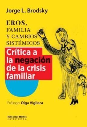 Papel Eros, Familia Y Cambios Sistemicos. Critica A La Negacion De