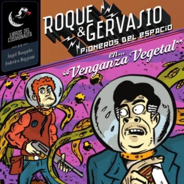 """Comic Roque & Gervasio, Pioneros Del Espacio En """"Venganza Vegetal""""."""