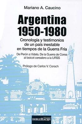 Papel Argentina 1950-1980 Cronologia Y Testimonios De Un Pais Ines