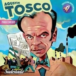 AGUSTIN TOSCO PARA CHIC@S