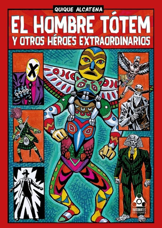 Comic El Hombre Tótem Y Otros Héroes Extraordinarios