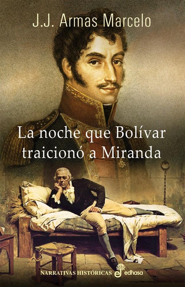 Papel Noche Que Bolivar Traiciono A Miranda, La