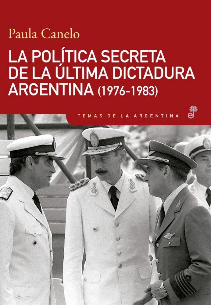 Papel Politica Secreta De La Ultima Dictadura Argentina, La