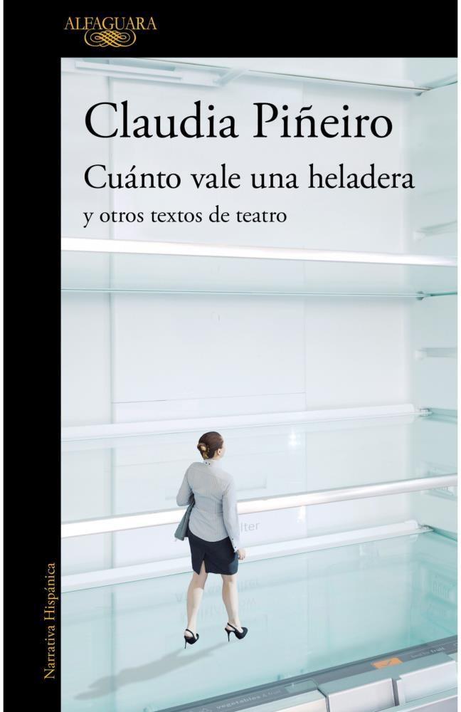 Papel Cuanto Vale Una Heladera Y Otros Textos