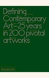 Papel DEFINING CONTEMPORARY ART 25YEARS IN 200 PIVOTAL ART WORKS