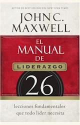 Papel EL MANUAL DE LIDERAZGO: 26 LECCIONES FUNDAMENTALES QUE TODO LÍDER NECESITA