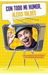 E-book Con todo mi humor, Alexis Valdés